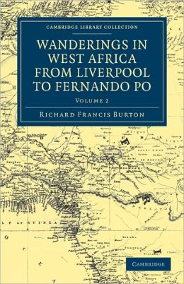 Wanderings in West Africa from Liverpool to Fernando Po: By a F.R.G.S.