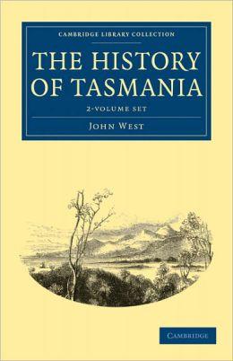 The History of Tasmania 2 Volume Set