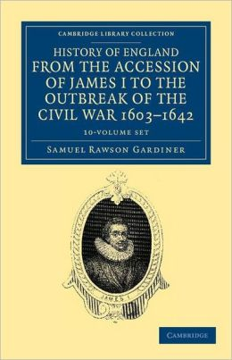 History of England from the Accession of James I to the Outbreak of the Civil War, 1603-1642 (10 Volume Set)