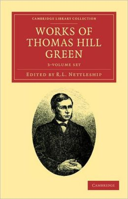 Works of Thomas Hill Green 3 Volume Set
