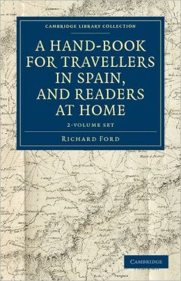 A Hand-Book for Travellers in Spain, and Readers at Home (2 Volume Set): Describing the Country and Cities, the Natives and their Manners