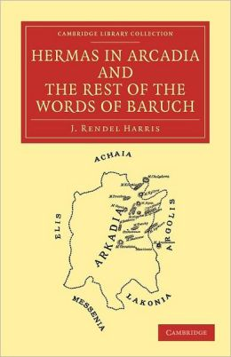 Hermas in Arcadia and the Rest of the Words of Baruch