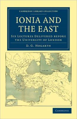 Ionia and the East: Six Lectures Delivered before the University of London