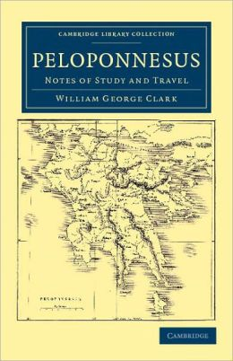 Peloponnesus: Notes of Study and Travel