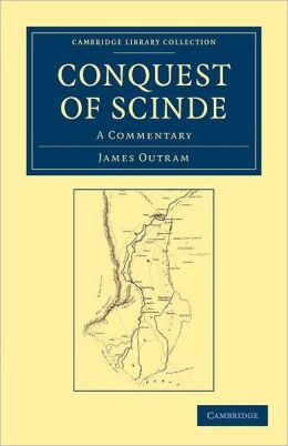 Conquest of Scinde: A Commentary
