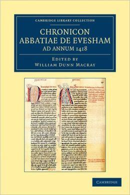 Chronicon Abbatiae de Evesham ad annum 1418
