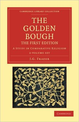 The Golden Bough 2 Volume Set: A Study in Comparative Religion