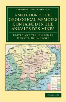 A Selection of the Geological Memoirs Contained in the Annales des Mines