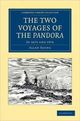 The Two Voyages of the <EM>Pandora</EM>: In 1875 and 1876
