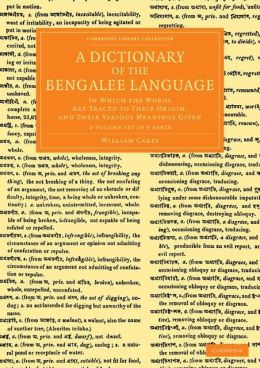 A Dictionary of the Bengalee Language 2 Volume Set in 3 Pieces: In Which the Words Are Traced to their Origin, and their Various Meanings Given