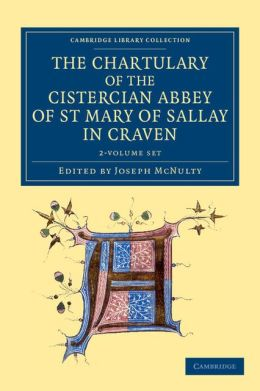 The Chartulary of the Cistercian Abbey of St Mary of Sallay in Craven 2 volume Set