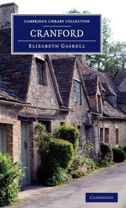 Cranford: By the Author of 'Mary Barton', 'Ruth', etc.