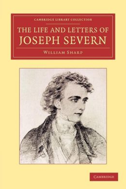 The Life and Letters of Joseph Severn
