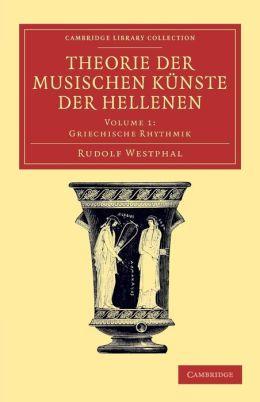 Theorie der musischen K?nste der Hellenen: Volume 1, Griechische Rhythmik
