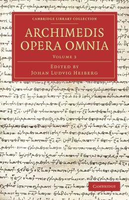 Archimedis Opera Omnia: Volume 3
