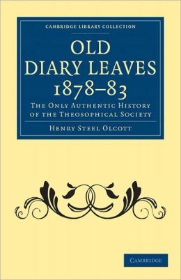 Old Diary Leaves 1878-83: The Only Authentic History of the Theosophical Society
