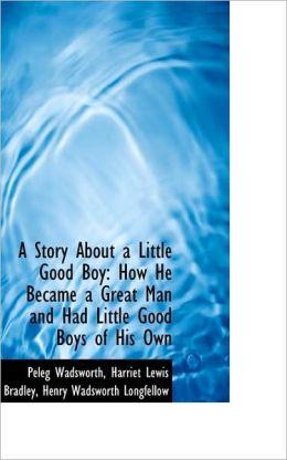 A Story About A Little Good Boy