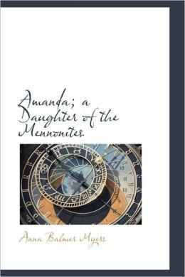 Amanda; A Daughter Of The Mennonites