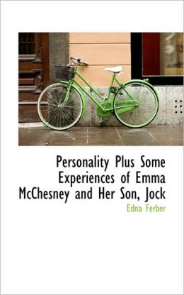 Personality Plus Some Experiences Of Emma Mcchesney And Her Son, Jock