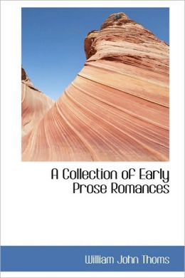 A Collection Of Early Prose Romances