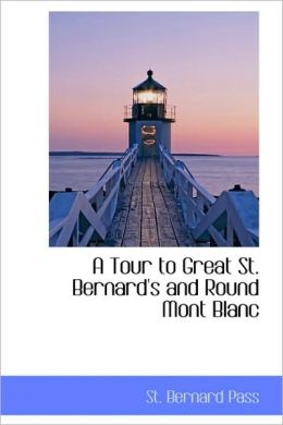 A Tour To Great St. Bernard's And Round Mont Blanc