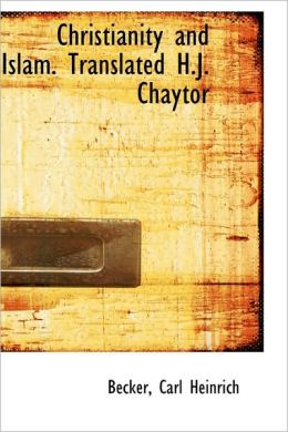 Christianity And Islam. Translated H.J. Chaytor