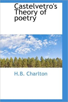 Castelvetro's Theory Of Poetry