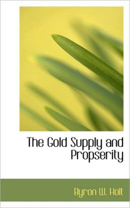The Gold Supply And Propserity