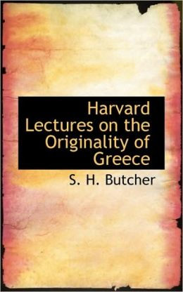 Harvard Lectures On The Originality Of Greece