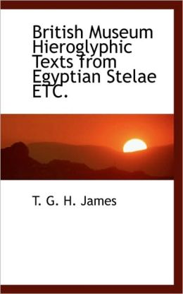 British Museum Hieroglyphic Texts From Egyptian Stelae Etc.