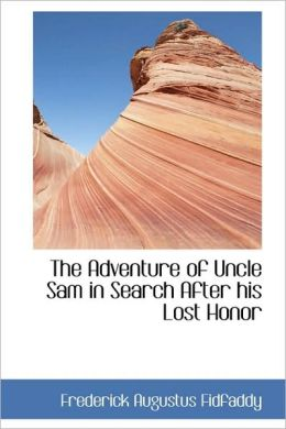 Adventure of Uncle Sam in Search After His Lost Honor