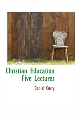 Christian Education Five Lectures