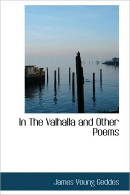 In the Valhalla and Other Poems