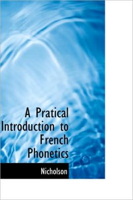 Pratical Introduction to French Phonetics
