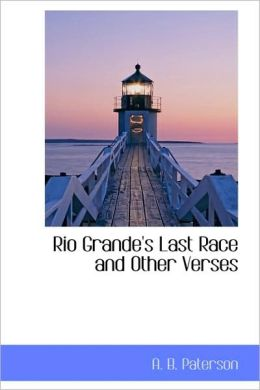 Rio Grande's Last Race and Other Verses