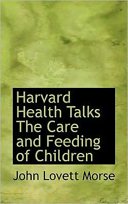 Harvard Health Talks The Care And Feeding Of Children
