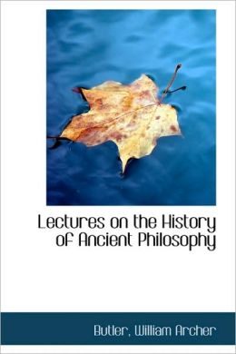 Lectures On The History Of Ancient Philosophy