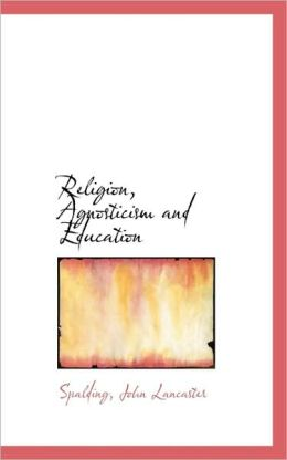 Religion, Agnosticism And Education