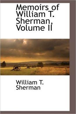 Memoirs Of William T. Sherman, Volume Ii