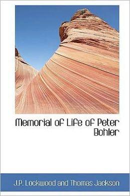 Memorial of Life of Peter Bohler