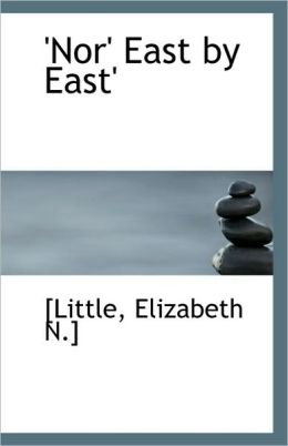 'Nor' East By East'