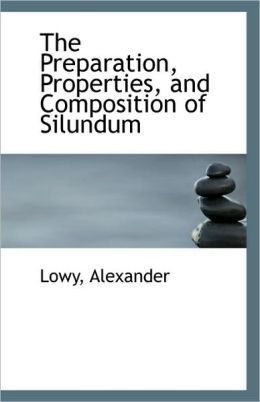 The Preparation, Properties, And Composition Of Silundum