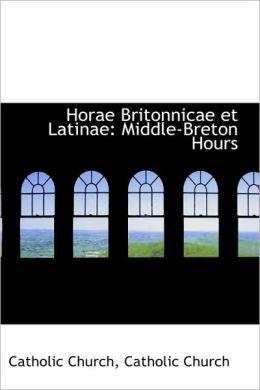 Horae Britonnicae Et Latinae