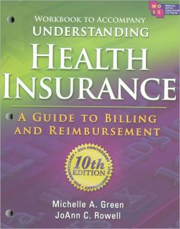 Workbook for Green's Understanding Health Insurance: A Guide to Billing and Reimbursement