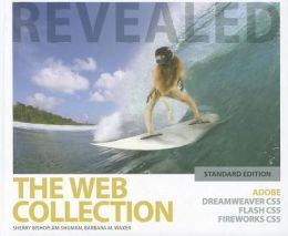 The Web Collection Revealed : Adobe Dreamweaver CS5, Flash CS5, Fireworks CS5, Standard Edition