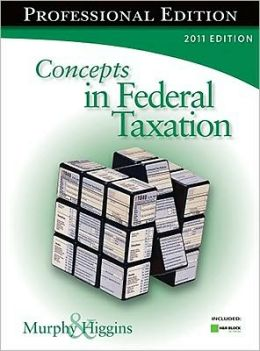 Concepts in Federal Taxation 2011, Professional Edition (with H&R BLOCK At Home? Tax Preparation Software CD-ROM)