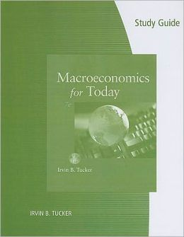 Study Guide for Tucker's Macroeconomics for Today
