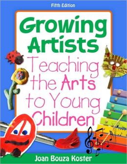 Growing Artists: Teaching the Arts to Young Children