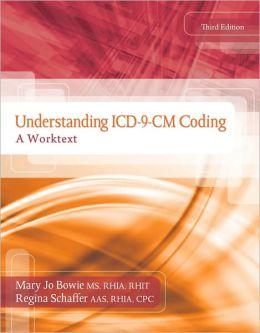 Understanding ICD-9-CM Coding: A Worktext