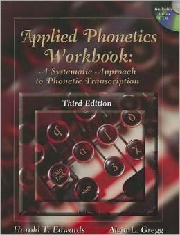 Applied Phonetics Workbook: A Systematic Approach to Phonetic Transcription (Book Only)